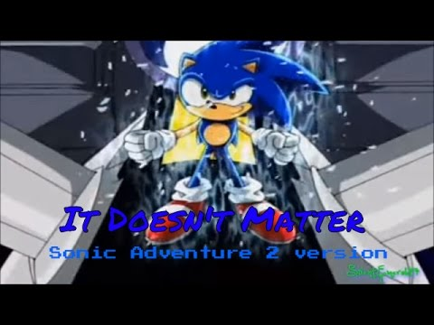 Sonic The Hedgehog - It Doesn't Matter (SA2) AMV