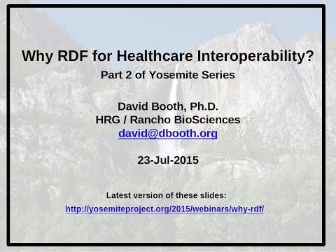 Why RDF for Healthcare Interoperability - David Booth