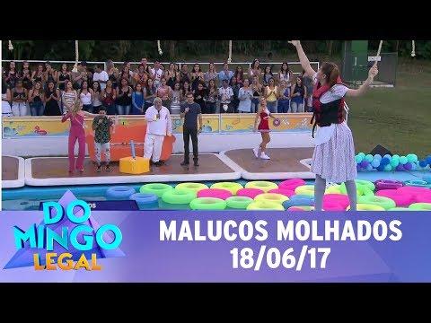 Domingo Legal (18/06/17) - Malucos Molhados - Completo