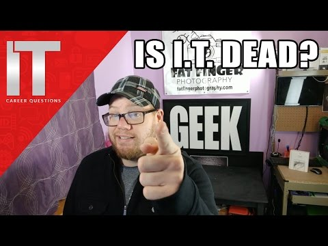 Is I.T. Dead?  Is the Computer Technician Job Not Needed?