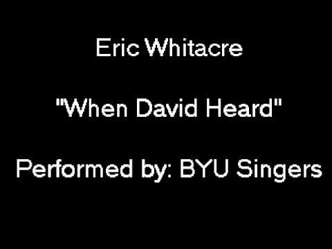 "eric-whitacre:-""when-david-heard""-performed-by-byu-singers"