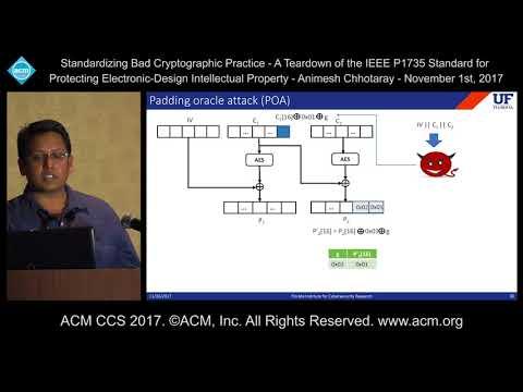 ACM CCS 2017 - Standardizing Bad Cryptographic Practice - IEEE P1735 [...] - Animesh Chhotaray