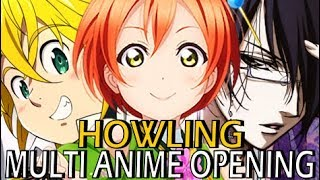 Multi Anime Opening - Howling NC