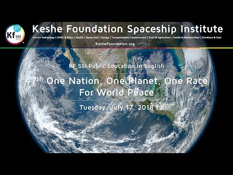 47th One Nation One Planet One Race for World Peace - July 17, 2018