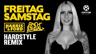 FREITAG, SAMSTAG (HARRIS & FORD HARDSTYLE REMIX) ft. FiNCH ASOZiAL