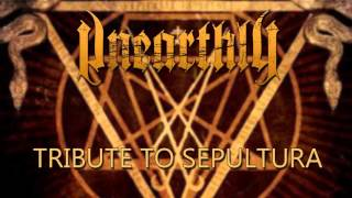 "UNEARTHLY - ""We Who Are Not As Others""  (SEPULTURA Cover)"