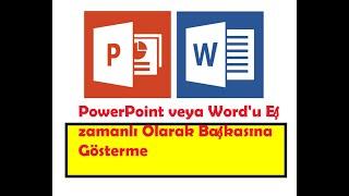 PowerPoint veya Word'u Eşzamanlı Olarak Başkasına Gösterme Nasıl Yapılır ?