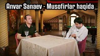 Nishonda Anvar Sanaev - Musofirlar Va Muhlislariga Tilaklari