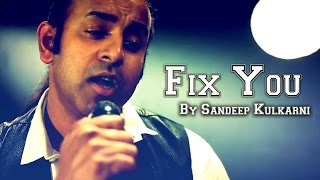 Fix You (Being Indian Music Feat.Sandeep Kulkarni,Sandeep Thakur) Jai - Parthiv