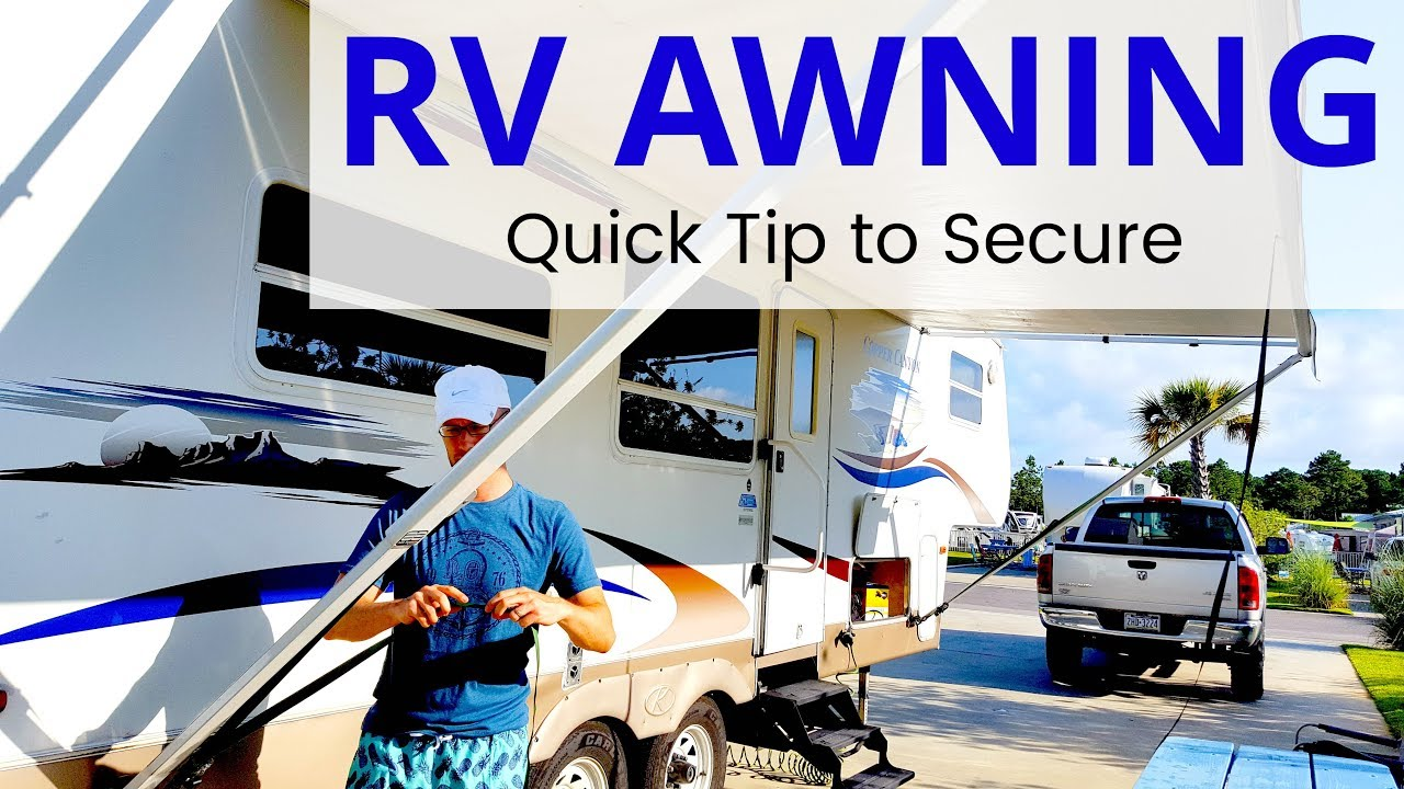 Rv Awning How To Use It Amp A Tip For Securing The Awning