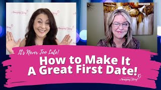 How to Make It a Great First Date - Dating Advice for Women Over 50