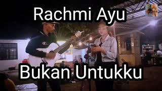 Rachmi Ayu - Bukan UntukKu ( Live Acoustic Cover By IntanAull )