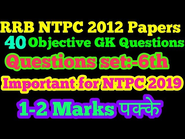 RRB NTPC 2012 Question Paper Gk questions|NTPC previous years papers