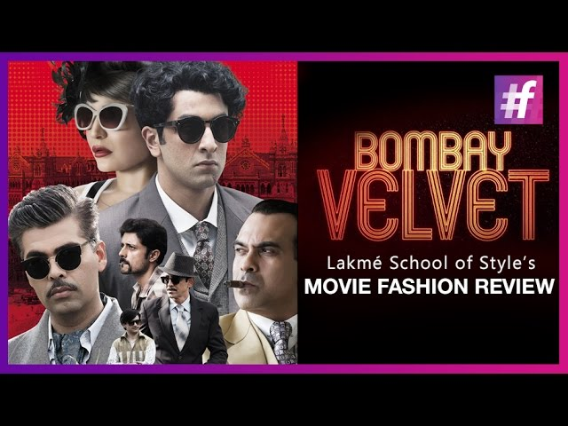 Bollywood Masala Movie Fashion Review | Bombay Velvet | #fame School Of Style
