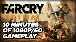 10 Minutes of Far Cry Primal Gameplay in 1080p/60