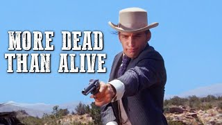 More Dead Than Alive | Full WESTERN Movie | Free Cowboy Action Film | Spaghetti Western | Wild West