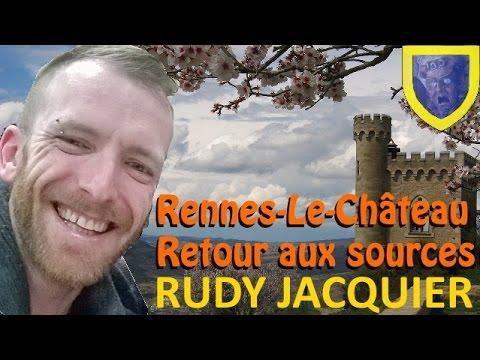 Les Sentiers du Réel - Rudy Jacquier - Rennes-Le-Château : Retour aux sources