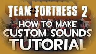 TF2 Tutorial: How To Change / Replace Sounds