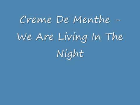 Creme De Menthe - We are living in the night