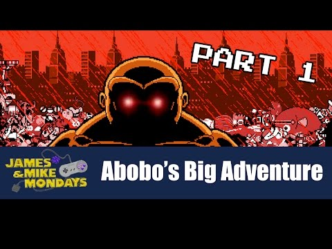 Abobo's Big Adventure (PC) Part 1 - James...