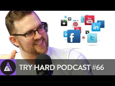 Does Social Media Suck?   Try Hard Podcasat #66