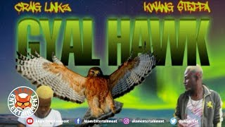 Kwang Steppa & Craig Linkz - Gyal Hark -  July 2019