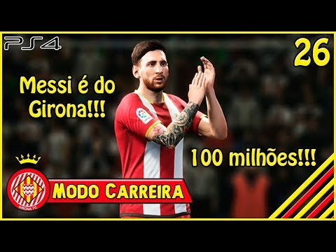 FIFA 18: MODO CARREIRA #26 - LIONEL MESSI É DO GIRONA!!!