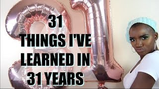 31 THINGS I LEARNED IN 31 YEARS | BEAUTYBYKANDI
