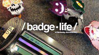 BadgeLife - A Hackaday Documentary