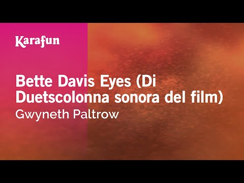 Karaoke Bette Davis Eyes From Duets movie soundtrack  Gwyneth Paltrow *