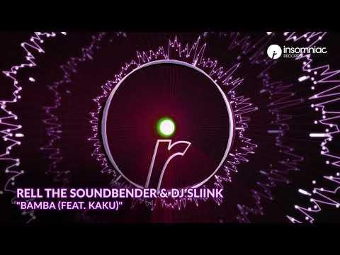 "Rell The Soundbender & DJ Sliink   ""Bamba"" (feat. KAKU)"