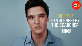 Elvis Presley | HBO Documentary The Searcher Review | Your Elvis Guide