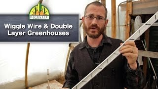 Wiggle Wire & Double Layer Greenhouses