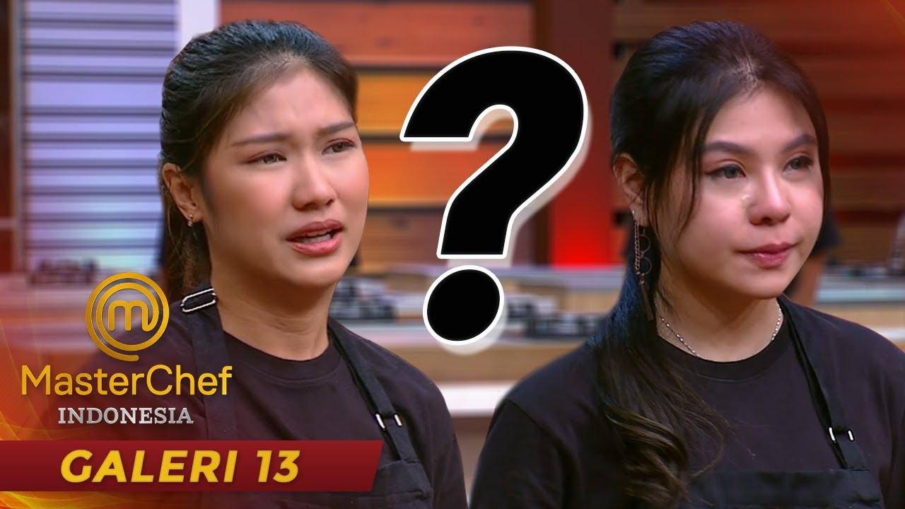 MASTERCHEF INDONESIA - BANJIR AIR MATA!! Siapakah Yang Akan Pulang Kali Ini??? | Galeri 13