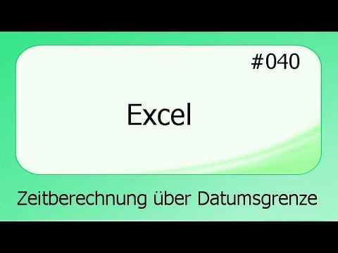 excel 040 zeitberechnung ber datumsgrenze deutsch youtube. Black Bedroom Furniture Sets. Home Design Ideas