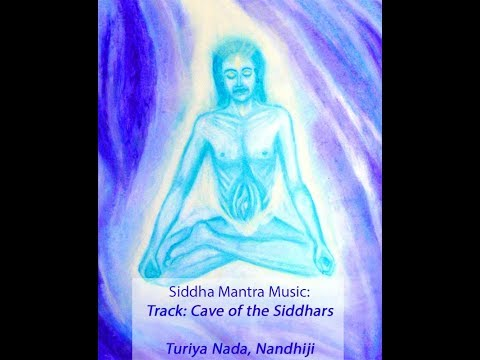 Cave of the Siddhars, Siddha Mystic Chant Music