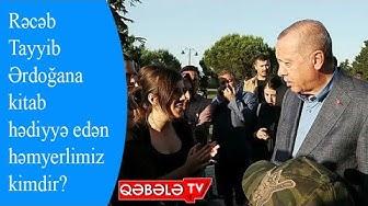 RƏCƏB TAYYİB ƏRDOĞANA KİTAB HƏDİYYƏ OLUNDU - QƏBƏLƏ TV