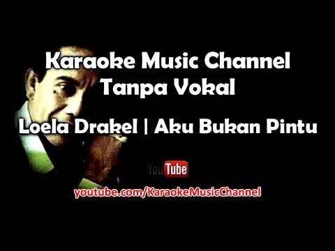 Karaoke Loela Drakel - Aku Bukan Pintu | Tanpa Vokal