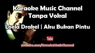 [4.88 MB] Karaoke Loela Drakel - Aku Bukan Pintu   Tanpa Vokal