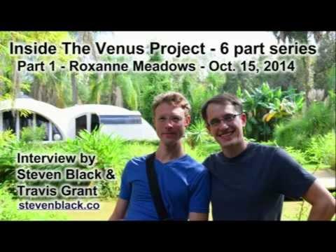 Inside The Venus Project - Roxanne Meadows - 1/6