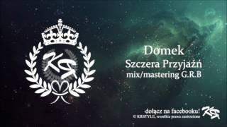 Domek - Szczera Przyjaźń (mastering G.R.B)