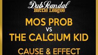 MOS PROB VS THE CALCIUM KID | DubScandal Rap Battle