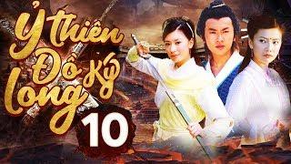Phim Hay 2019 | Ỷ Thiên Đồ Long Ký  – Tập 10 | PhimTV