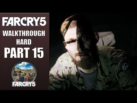 "FAR CRY 5 | Hard Walkthrough | Part 15 ""The World is Weak"""