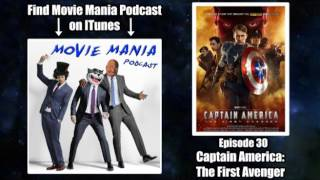Movie Mania Podcast #30 - Captain America: The First Avenger