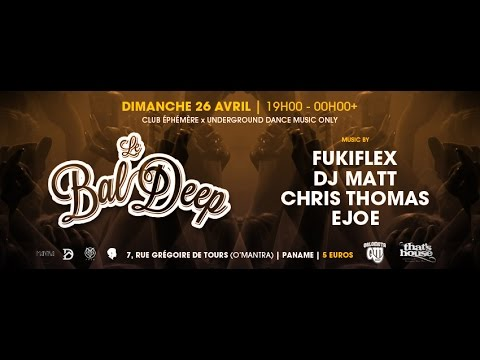 Le Bal Deep Paname w/ FukiFlex, DJ Matt, Chris Thomas, Ejoe | Official aftermovie