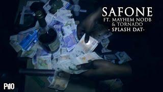 P110 - Safone Ft. Mayhem NODB & Tornado - Splash Dat [Hood Video] #SafDoneDis3rdMarch
