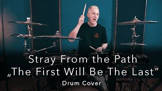 "Stray From The Path - ""The First Will Be The Last"" - Drum Cover 