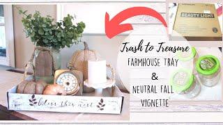 Turning Trash to Treasure | FARMHOUSE Tray | Neutral Fall Vignette| Farmhouse Decor | Home Decor DIY