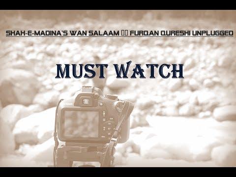 Shah-e-Madina's wan salaam || Furqan qureshi unplugged